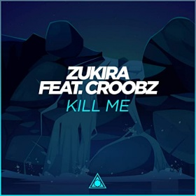 ZUKIRA FEAT. CROOBZ - KILL ME